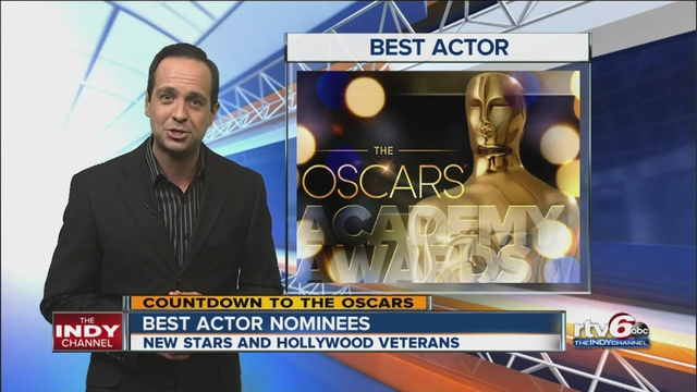 Rtv6 s brad brown has his top oscar picks for this year s best actor